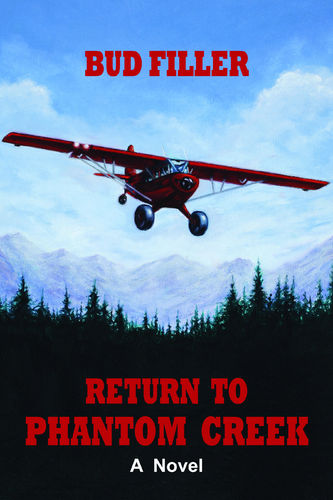Return to Phantom Creek – novel by Bud Filler – $25 / $15
